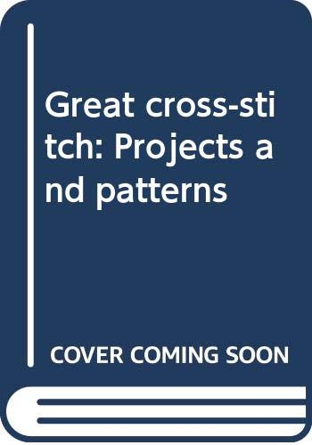 9780442282035: Great cross-stitch: Projects and patterns