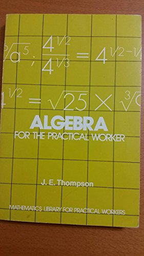 9780442282738: Algebra for the Practical Worker (Mathematics library for practical workers)