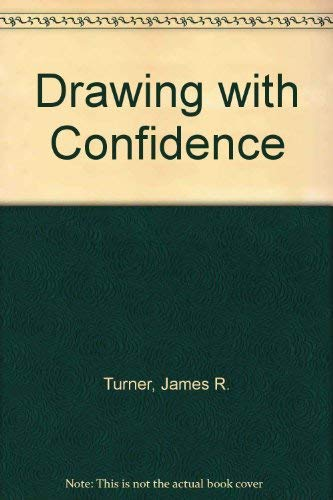 Drawing with Confidence: Turner, James R.