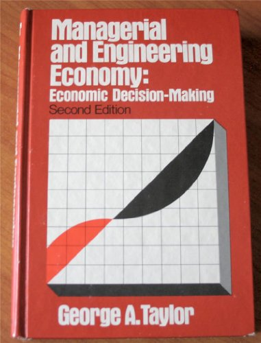 Managerial And Engineering Economy Economic Decision-Making: Taylor, George A.