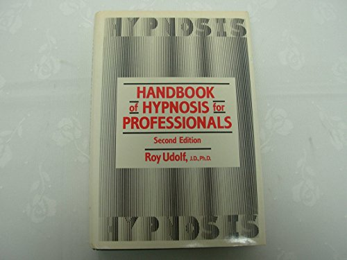 HANDBOOK OF HYPNOSIS FOR PROFESSIONALS; SECOND EDITION: Udolf, Roy
