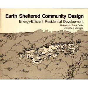 Earth Sheltered Community Design Energy Efficient Residential: Sterling, Dr. Raymond;