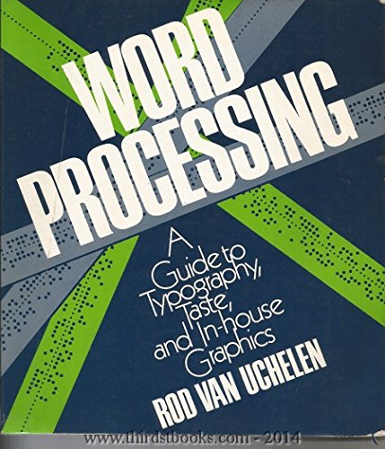9780442286460: Word Processing: A Guide to Typography, Taste and In-house Graphics