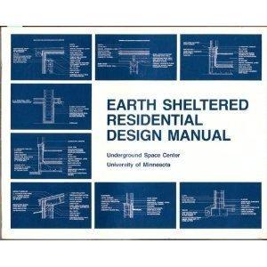 Earth-Sheltered Residential Design Manual: Raymond Sterling, John