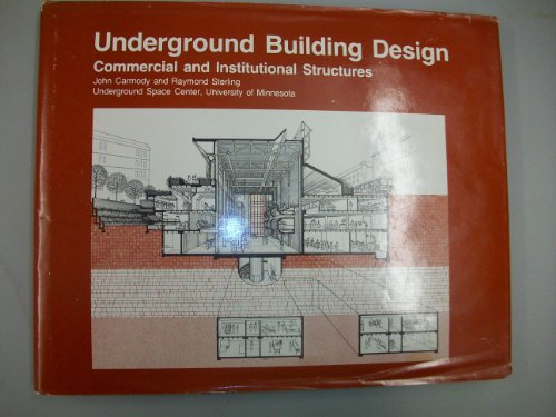 Underground Building Design: Commercial and Institutional Structures: John Carmody; Contributor-Raymond