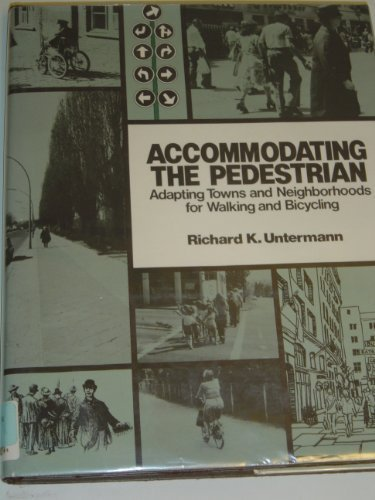 9780442288235: Accommodating the Pedestrian: Adapting Towns and Neighborhoods for Walking and Biking