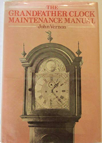 9780442288273: The grandfather clock maintenance manual