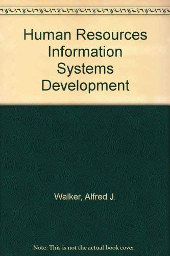 HRIS Development : A Project Team Guide to Building an Effective Personnel Information System: ...