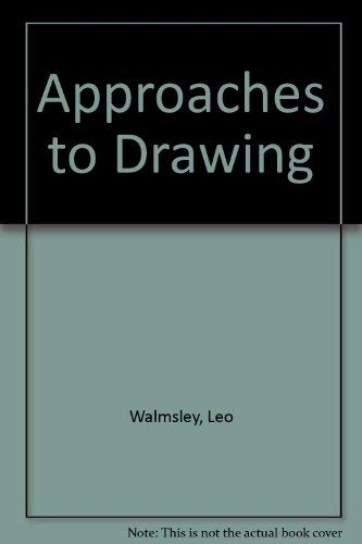 Approaches To Drawing.: Walmsley, Leo.