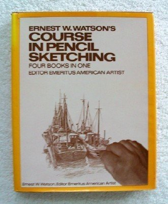 9780442292300: Ernest W. Watson's Course in pencil sketching: Four books in one