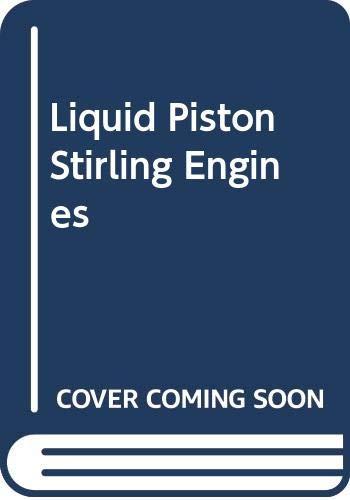 9780442292379: Liquid piston Stirling engines (Industrial Engineering)
