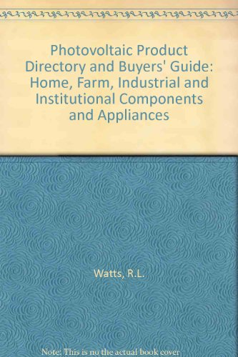 Photovoltaic Product Directory and Buyers' Guide: Home,: Watts, R.L., etc.
