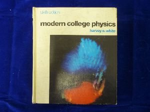 Modern College Physics: White, Harvey Elliott
