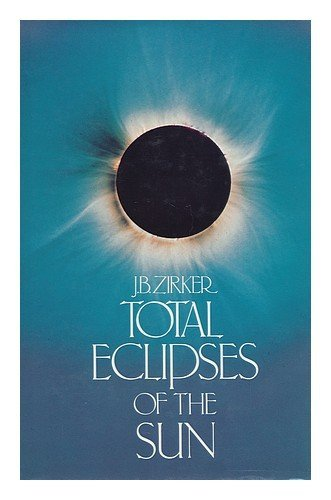 9780442294557: Total Eclipses of the Sun