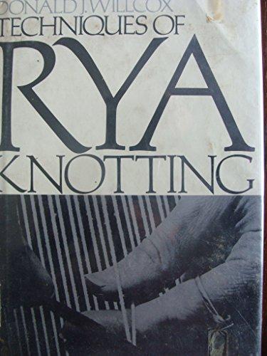 Techniques of Rya Knotting: Willcox, Donald J.,
