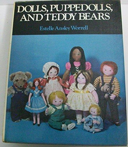 Dolls, Puppedolls, And Teddy Bears.: WORRELL, Estelle Ansley.