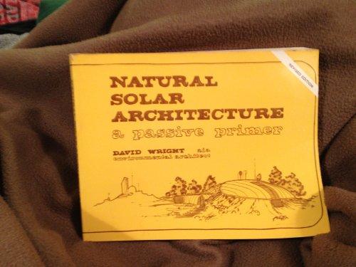 Natural Solar Architecture: A Passive Primer: Wright, David