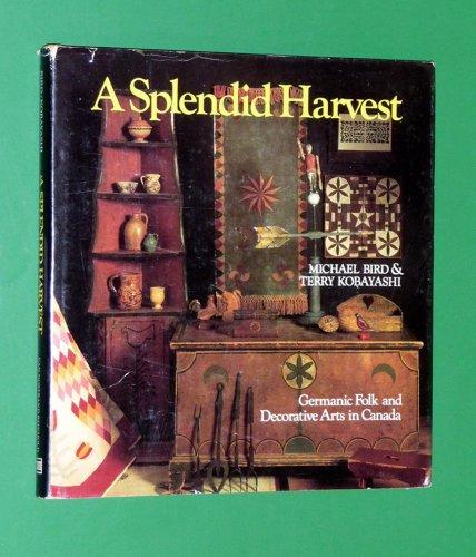 9780442296209: A splendid harvest: Germanic folk and decorative arts in Canada
