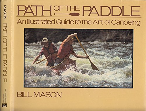 9780442296308: Path of the Paddle: An Illustrated Guide to the Art of Canoeing