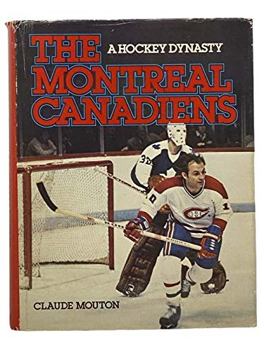 Montreal Canadiensa Hockey Dynasty: Mouton Claude
