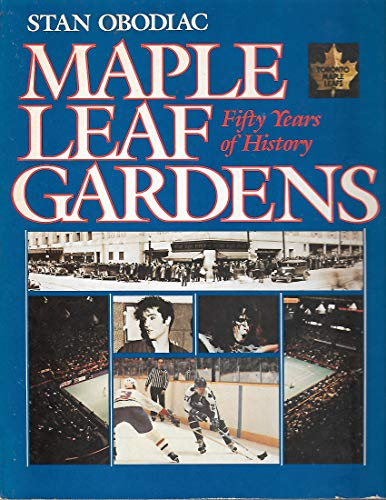 Maple Leaf Gardens Fifty Years of History
