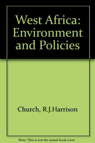 West Africa: Environment and Policies (New searchlight series): R.J.Harrison Church