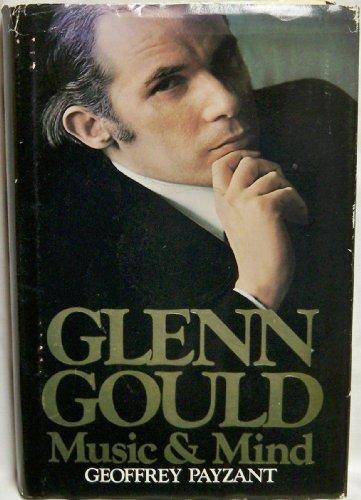 Glenn Gould : Music and Mind: Payzant, Geoffrey