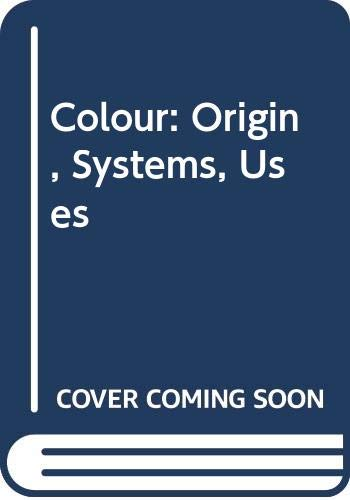 9780442299859: Color: Origin, Systems, Uses