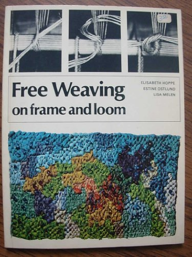 Free Weaving on Frame and Loom (A: Hoppe, Elisabeth, etc.