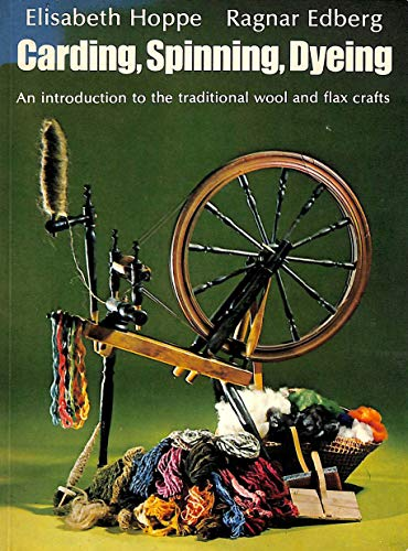 9780442300739: Carding, Spinning, Dyeing: Introduction to the Traditional Wool and Flax Crafts (English and Swedish Edition)