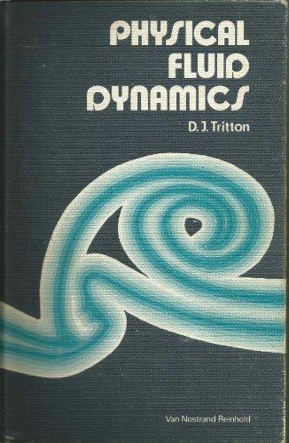 9780442301316: Physical Fluid Dynamics (The Modern university physics series)