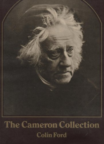 The Cameron Collection: An Album of Photographs by Julia Margaret Cameron presented to Sir John Herschel - Cameron, Julia Margaret; Ford, Colin (Text by)