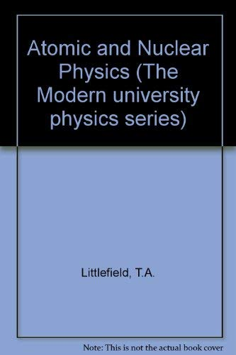 9780442301897: Atomic and Nuclear Physics (The Modern university physics series)