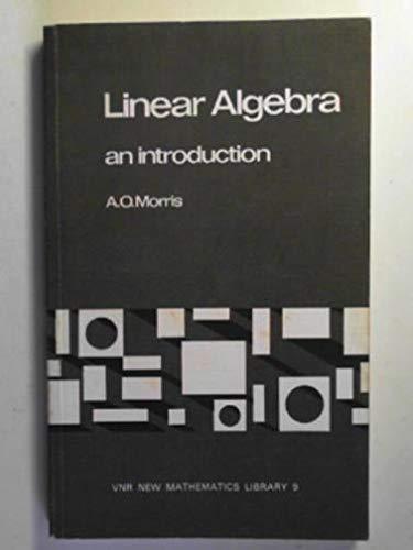 9780442302047: Linear Algebra: An Introduction (VNR new mathematics library ; 9)