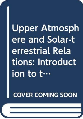 9780442302160: Upper Atmosphere and Solar-terrestrial Relations: Introduction to the Aerospace Environment