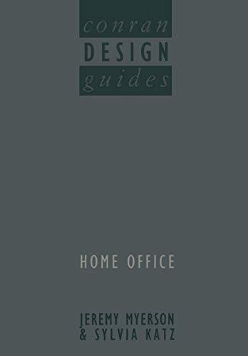 Conran Design Guides: Home Office (Conran design: Jeremy Myerson~Sylvia Katz~Terence