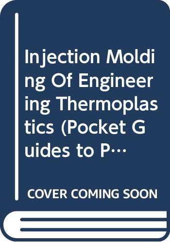 9780442303211: Injection Molding Of Engineering Thermoplastics (Pocket Guides to Plastics)