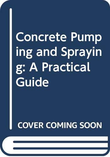 9780442303525: Concrete Pumping and Spraying: A Practical Guide