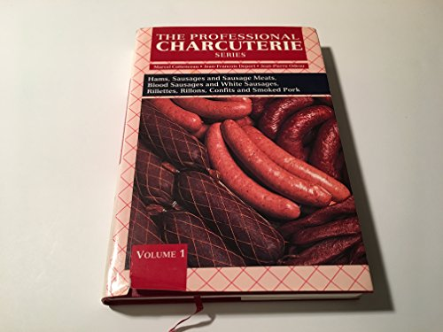 The Professional Charcuterie Series :{VOLUME ONE} Hams - Sausage Meats - Blood Sausages and White ...