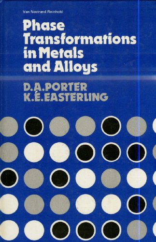 Phase Transformations in Metals and Alloys: Porter, David A., Easterling, Kenneth E.