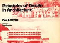 Principles of Design in Architecture: K.W. Smithies