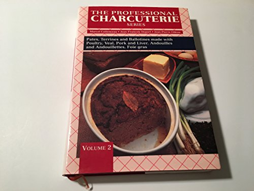 The Professional Charcuterie Series: Pates, Terrines and: Marcel Cottenceau