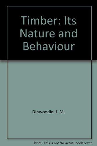 9780442304454: Timber: Its Nature and Behaviour