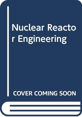 9780442304492: Nuclear Reactor Engineering
