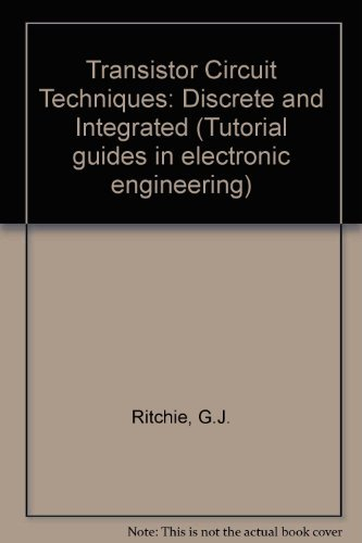 9780442305314: Transistor Circuit Techniques: Discrete and Integrated Circuits (Tutorial guides in electronic engineering)