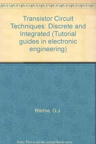 9780442305338: Transistor Circuit Techniques: Discrete and Integrated (Tutorial guides in electronic engineering)