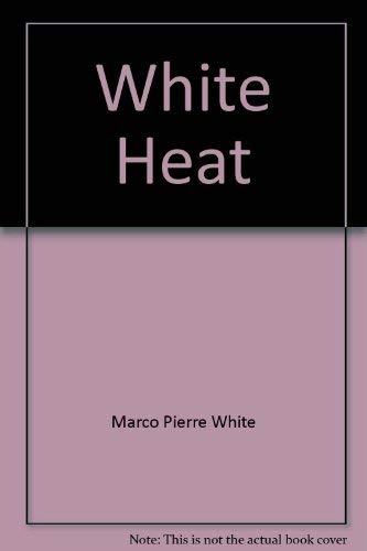 9780442305604: White Heat (Hospitality, Travel & Tourism)