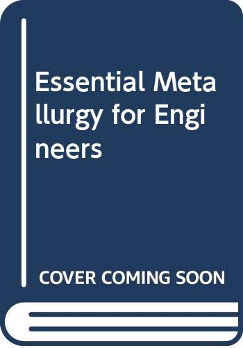 9780442306243: Essential Metallurgy for Engineers