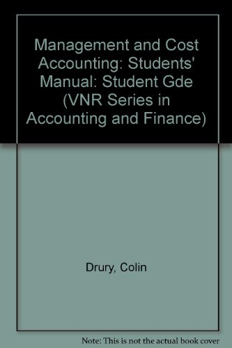 Management and Cost Accounting: Students Manual: Student: Drury, Colin