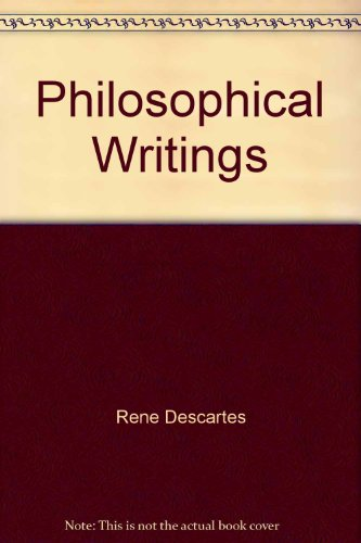 Philosophical Writings: Descartes, Rene